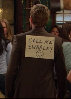 Call me swarley :) - How I met your mother