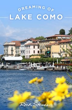 Explore the villages and waterways of romantic Lake Como on Day 2 of the Rick Steves Best of Italy Tour.