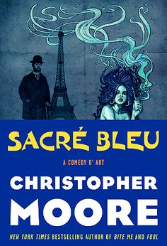 Sacre Bleu - by Christopher Moore