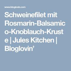 Schweinefilet mit Rosmarin-Balsamico-Knoblauch-Kruste | Jules Kitchen | Bloglovin' A Food, Food And Drink, About Me Blog, Yummy Food, Kitchen, Pork Tenderloin Recipes, Cooking Recipes, Home Canning, Finger Food