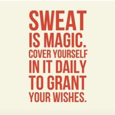 Sweat is Magic. Workout!