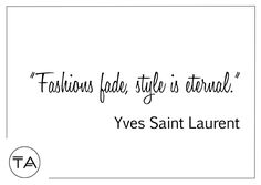 Trend Anonymous - The place to find the latest street style inspiration and outfit ideas straight from the runway! Fashion Quotes, Yves Saint Laurent, Style Inspiration