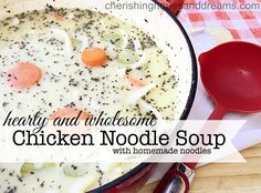 The best chicken noodle soup ever, with homemade noodles! |Hopes and Dreams