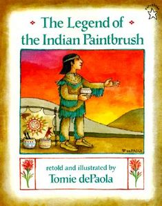 The Legend of the Indian Paintbrush- Another book from one of my favorite children's authors. I love the way the pictures look in his books!
