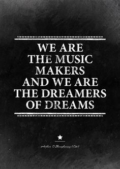 We are the music makers. Inspirational home by InstantQuotes