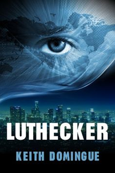 Free Kindle Book For A Limited Time : Luthecker by Keith Domingue