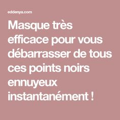 Masque très efficace pour vous débarrasser de tous ces points noirs ennuyeux  instantanément ! Diy Beauty, Beauty Hacks, Le Point, Health Tips, Lotion, Skin Care, Soigne, Zen, Nutrition