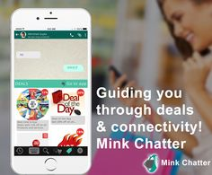 Take your chatting experience to a whole different level with Mink Chatter. It lets you connect with people from all around the globe without language barriers through multi-lingual keyboard. You can also change the font size and colors of the text according to your mood; send cool emoticons and links of the deal coupons. You can also share stickers, images and GIF's to express yourself. Coming Soon!