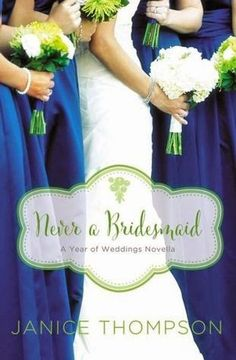 Never a Bridesmaid {Janice Thompson} | #bookreview #tingsmombooks #booklookblogger