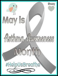 Asthma Awareness.  Help us breathe