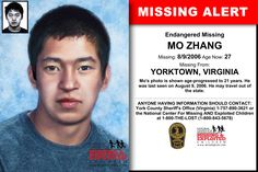 MO ZHANG, Age Now: 27, Missing: 08/09/2006. Missing From YORKTOWN, VA. ANYONE HAVING INFORMATION SHOULD CONTACT: York County Sheriff's Office (Virginia) 1-757-890-3621.