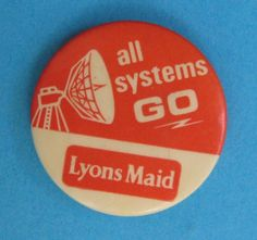 Lyons maid space badge Button Badge, 1 Button, Food Advertising, Pin And Patches, Pin Badges, Icecream, Woody, Maid, Promotion