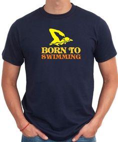 Born To Swimming T-Shirt