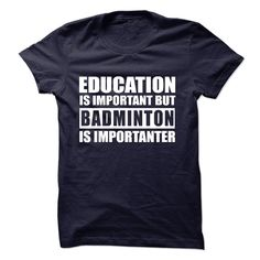 BADMINTON is importanter T-Shirts, Hoodies. ADD TO CART ==► https://www.sunfrog.com/Sports/BADMINTON-is-importanter-57181786-Guys.html?id=41382