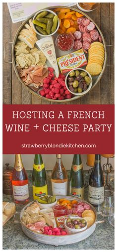 Are you hosting a French Wine and Cheese Party? Here are some tips on how to choose the right wine and food pairings, share your love of wine and have a wonderful classy evening with friends! #MadeinFrance ad   @presidentcheese      Strawberry Blondie Kitchen