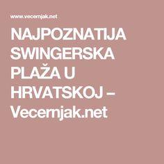 NAJPOZNATIJA SWINGERSKA PLAŽA U HRVATSKOJ – Vecernjak.net