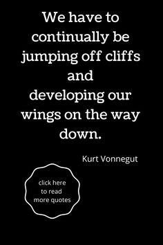 Best quotes about dreams and hopes. If you're looking for some inspiration and motivation then these quotes are for you. Read them and try not to forget them. Best Inspirational Quotes, Best Quotes, Kurt Vonnegut, Dream Quotes, Way Down, Reading Quotes, Keep In Mind, Read More, Butterflies
