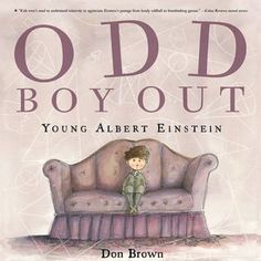 Ages 7 - 10: An outstanding picture book biography about the brilliant, often misunderstood misfit - Albert Einstein.