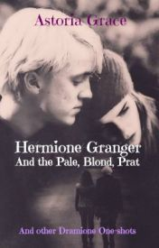 Hermione Granger and The Pale, Blond, Prat