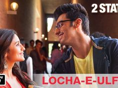 """The Making Of 2 States Song – """"Locha-e-Ulfat"""""""