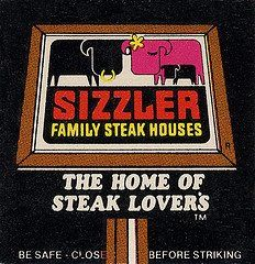 Oh yeah.  Sizzler.  That's back when your meal always came with half a canned peach on a plate, with cottage cheese where the pit had been, all sitting on a leaf of iceberg lettuce.