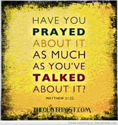 Have You Prayed About It As Much As Youve Talked About it?- www.thequotepost.com