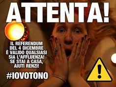 ++ ATTENTA! ++ Il referendum del 4 dicembre è valido QUALSIASI SIA l'affluenza! Se stai a casa aiuti Renzi! #iovotono