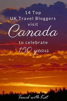 14 top UK travel bloggers were recently invited to explore Canada for its 150th birthday, and boy, did we have fun!