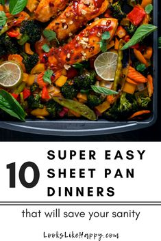 10 Super Easy Sheet Pan Dinners- easy to whip up for dinner, perfect for lunch leftovers! Make it even easier when you meal prep! - Looks Like Happy Fast Easy Dinner, Fast Dinner Recipes, Fast Dinners, Easy Meals, Healthy Dinners, Dinner Is Served, Healthy Recipes, Delicious Recipes, Healthy Food