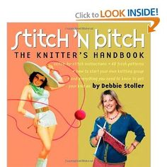 Stitch 'n Bitch: The Knitter's Handbook by Debbie Stoller; I ordered this a few days ago to learn the basics of knitting for the charity knitting club I joined. I don't have it yet, but from what I hear it's both strikingly funny and useful for beginners. I can't wait!