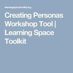 Creating Personas Workshop Tool | Learning Space Toolkit