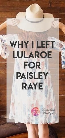 Why I Left LuLaRoe for Paisley Raye