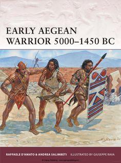 Early Aegean Warrior 5000–1450 BC - Osprey Publishing