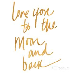 Love You to the Moon and Back (gold foil) Posters at AllPosters.com