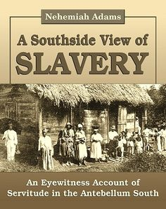 A Southside View of Slavery, by Nehemiah Adams $11.00