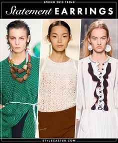 15 Biggest Trends for Spring 2015   No. 7: STATEMENT EARRINGS   Marni; Nina Ricci; Louis Vuitton   StyleCaster.com