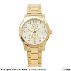 Mom's 50th Birthday Gifts. Golden 50th Birthday Watches. CLICK: http://www.zazzle.com/moms_50th_birthday_gift_ideas_50th_birthday_watch-256860245181314523 Many styles and colors to choose from. Have you been wondering, What to buy your Mom for 50th birthday? Wonder no more. Best 50th Birthday Gifts for Mom. More Mother's 50th birthday gifts Ideas, (* 50th anniversary gifts for wife) by Zazzle Designer Linda, For Color or Design Changes. CALL 239-949-9090