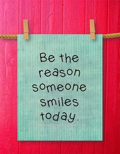 Be the reason someone smiles today ༺♡༻ Find more Travel quotes at: http://hostelgeeks.com/travel-q