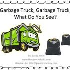Garbage truck, Garbage truck, What do you see? I see a tow truck looking at me.   Tow truck, Tow truck, What do you see? I see a fire truck looking...