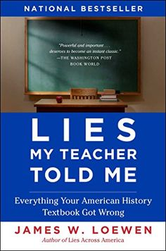 Lies My Teacher Told Me: Everything Your American History... https://www.amazon.com/dp/0743296281/ref=cm_sw_r_pi_dp_x_9rb7xb5F6A8R5