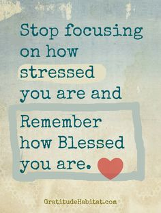 Remember how blessed you are.