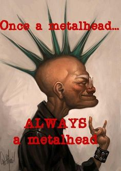Always a metal head m/ by Will Murai