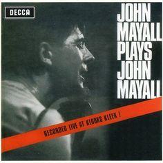 Plays John Mayall: Live at Klooks Kleek Universal I.S. https://www.amazon.com/dp/B000HT34QG/ref=cm_sw_r_pi_dp_x_H1LlybVPMNNNF