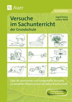 Versuche im Sachunterricht der Grundschule - Dröse, Ingrid; Weiß, Lorenz