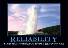 Reliability - Despair, Inc. What Month, Funny Motivation, Old Faithful, Demotivational Posters, Good Humor, Dancing In The Rain, E Cards, Picture Wall, Humor