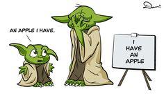 Yoda's speech therapist gives up.