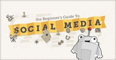 Beginner's Guide to Social Media. Tips for getting started with Twitter, Google+, Pinterest, blogging, and more.