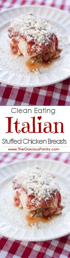 Clean Eating Italian Stuffed Chicken Breasts. A simple, delicious dinner for any night of the week!