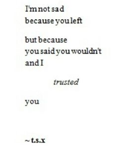 I trusted you.