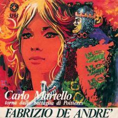 """Fabrizio De Andre' - Carlo Martello torna dalla battaglia di Poitiers - Volume I - 1967    """"Più che l'onor / poté il digiuno"""""""